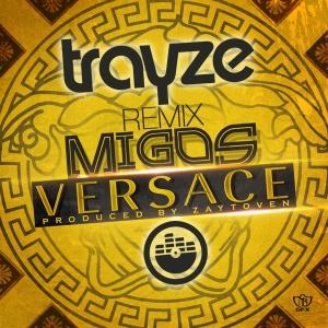 migos-versace TRAYZE REMIX ART