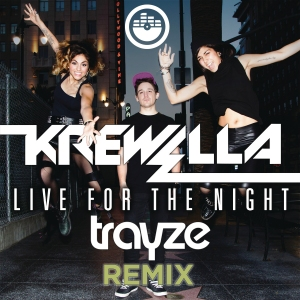 LIVE FOR THE NIGHT TRAYZE REMIX ART KREWELLA