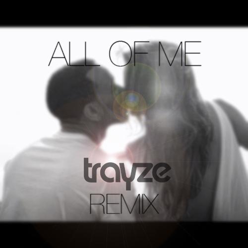 TRAYZE_REMIX_ART_MP3_John-Legend-All-Of-Me